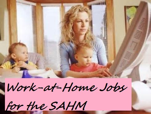 Work at home Jobs for the SAHM